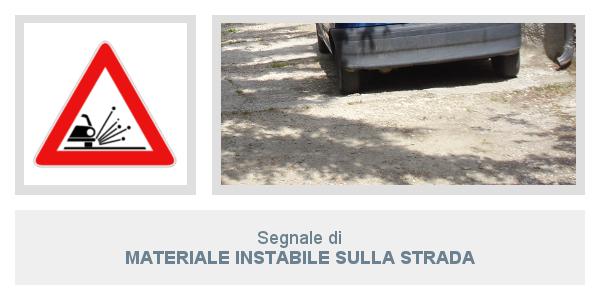 Segnale Materiale instabile sulla strada
